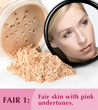 Fair Shade 1: Fair skin with pink undertones.