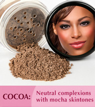 Cocoa: Neutral complexions with mocha skintones.